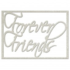 Chipboard tekst Forever Friends
